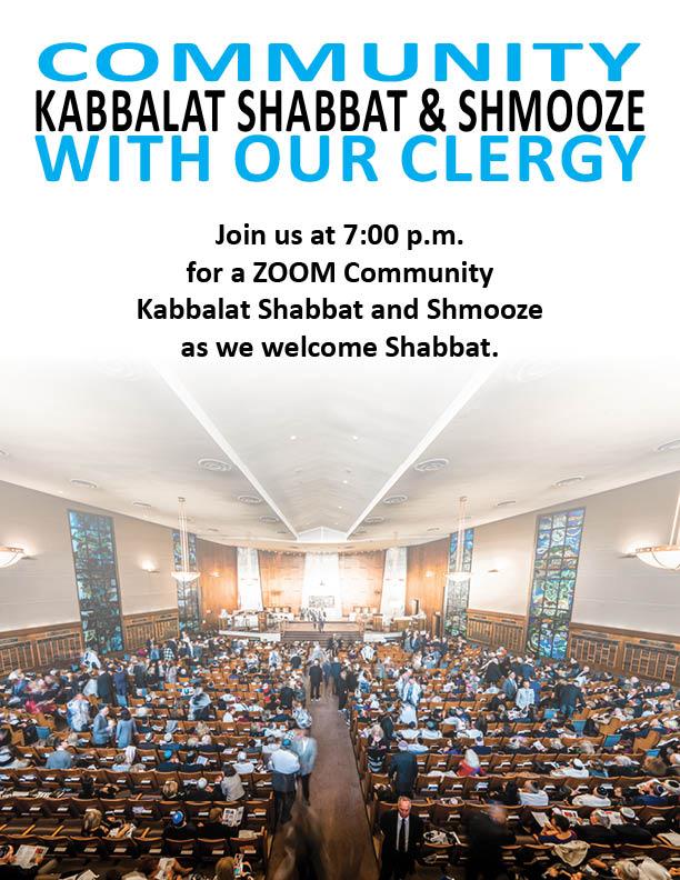 7:00 pm: Kabbalat Shabbat & Shmooze with our clergy